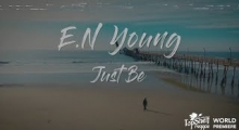 "WORLD VIDEO PREMIERE: E.N Young ""Just Be"""
