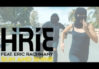 "Hirie ""Sun and Shine"" official video ft. Eric Rachmany"