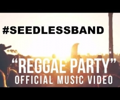 """Reggae Party"" music video from Seedless"