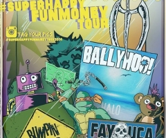 Ballyhoo! Super Happy Fun Money tour review