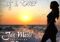 Jah Maoli - If I Ever (featuring J Boog)