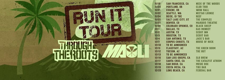 Through the Roots and Maoli: Run It Tour