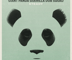 Giant Panda Guerilla Dub Squad 'Steady' album review