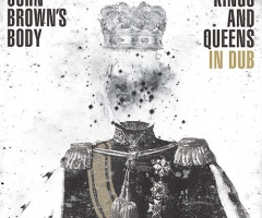 "John Brown's Body ""Kings And Queens In Dub"" album"