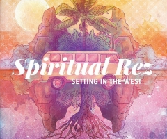 "Spiritual Rez's ""Setting in the West"" album review"