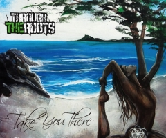 Through The Roots 'Take You There' album review