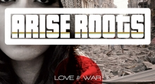 "Arise Roots ""Love and War"" album review"