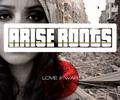 Arise Roots 'Love and War' album review