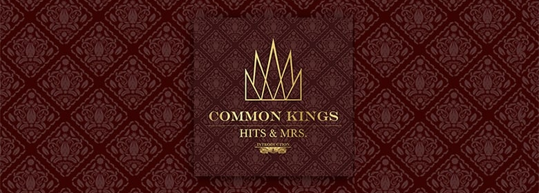 Common Kings 'Hits & Mrs' album review