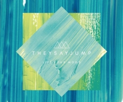 "They Say Jump unveils ""Lift Your Mood"" EP"