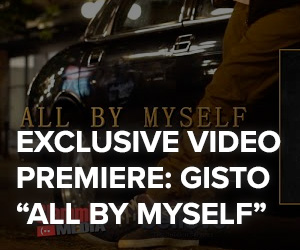 "EXCLUSIVE VIDEO PREMIERE: Gisto ""All By Myself"""