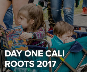 Day One Cali Roots 2017