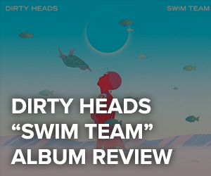 "Dirty Heads ""Swim Team"" album review"