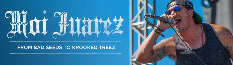 Moises Juarez: From Bad Seeds to Krooked Treez