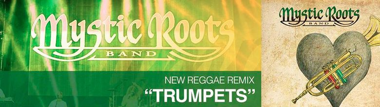 """Trumpets"" reggae remix by the Mystic Roots"